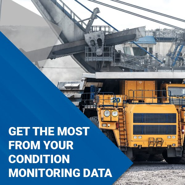 GET THE MOST FROM YOUR CONDITION MONITORING DATA